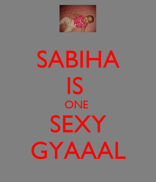SABIHA IS  ONE  SEXY GYAAAL