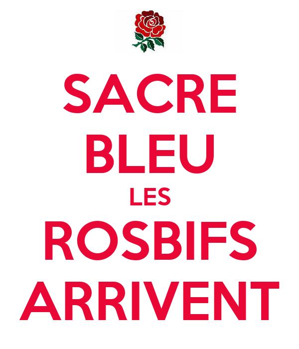 SACRE BLEU LES ROSBIFS ARRIVENT