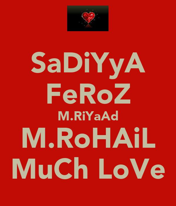 SaDiYyA FeRoZ M.RiYaAd M.RoHAiL MuCh LoVe