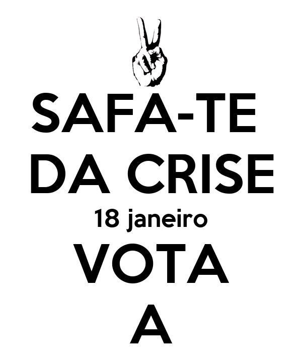 SAFA-TE  DA CRISE 18 janeiro VOTA A