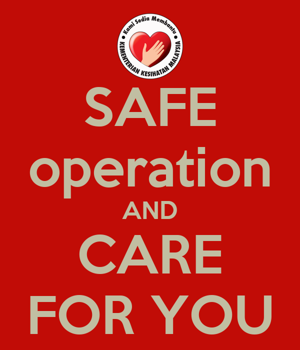 SAFE operation AND CARE FOR YOU