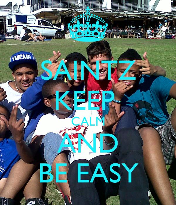 SAINTZ KEEP  CALM AND BE EASY