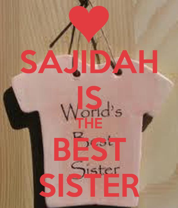 SAJIDAH IS THE BEST SISTER