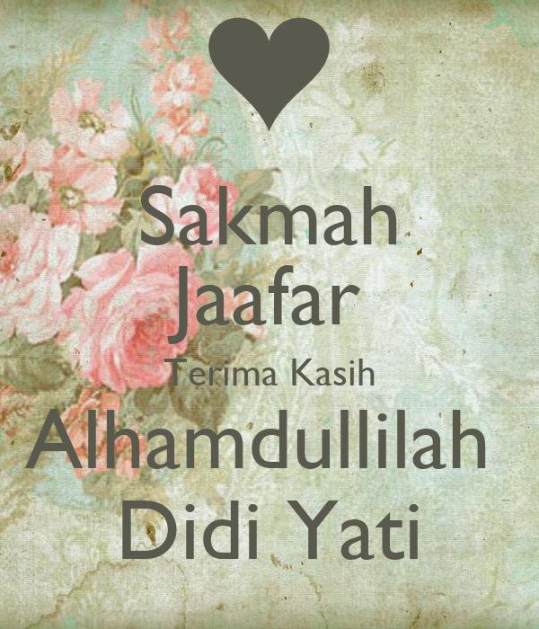 Sakmah Jaafar Terima Kasih Alhamdullilah  Didi Yati