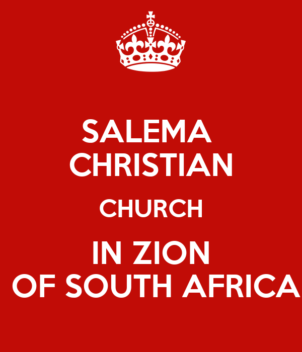 SALEMA  CHRISTIAN CHURCH IN ZION  OF SOUTH AFRICA
