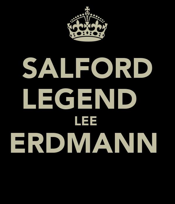 SALFORD LEGEND   LEE  ERDMANN