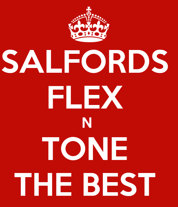 SALFORDS  FLEX  N  TONE  THE BEST