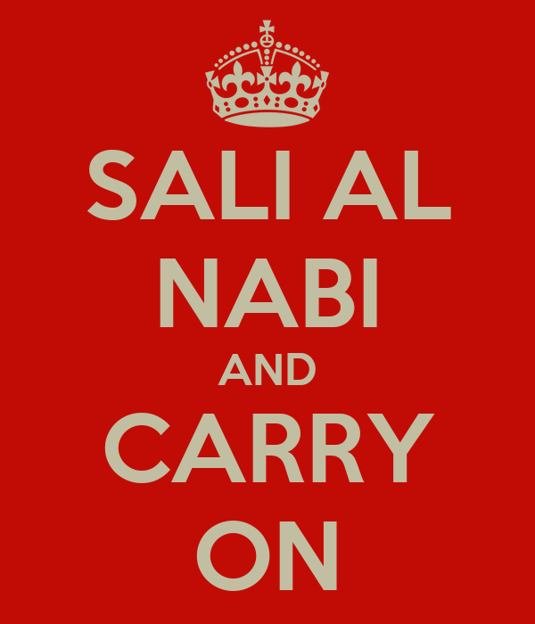 SALI AL NABI AND CARRY ON