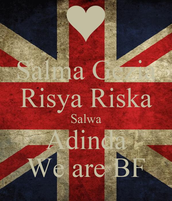 Salma Gezia Risya Riska Salwa Adinda We are BF