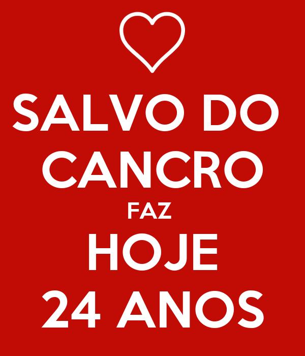 SALVO DO  CANCRO FAZ  HOJE 24 ANOS