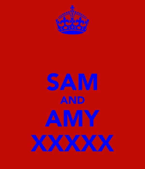 SAM AND AMY XXXXX