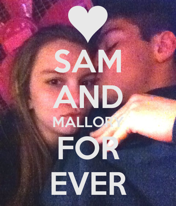 SAM AND MALLORY FOR EVER