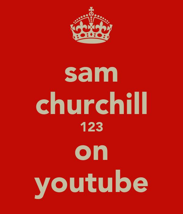 sam churchill 123 on youtube