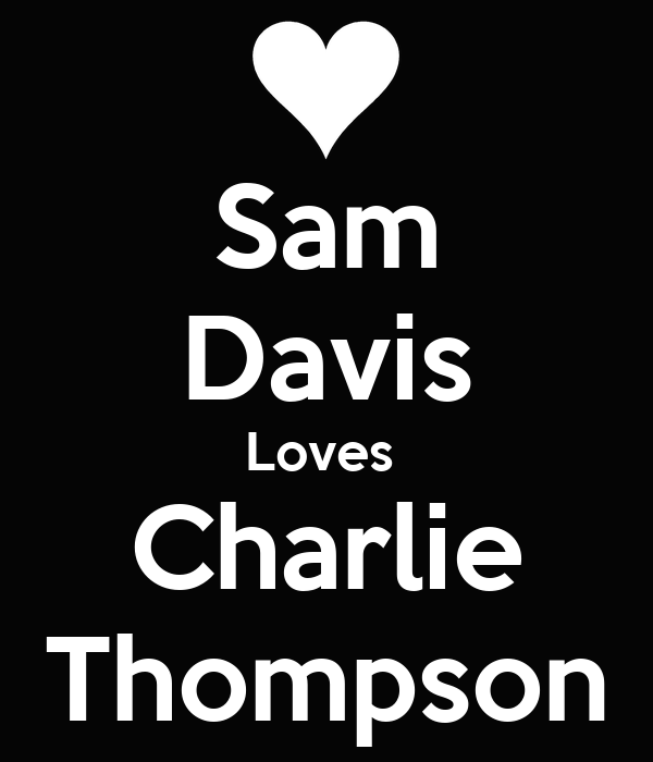 Sam Davis Loves  Charlie Thompson