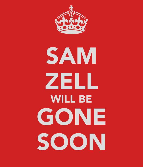 SAM ZELL WILL BE GONE SOON