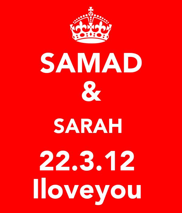 SAMAD & SARAH♡ 22.3.12♡ Iloveyou♡