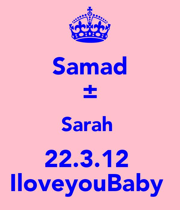 Samad ± Sarah♡ 22.3.12♡ IloveyouBaby♡