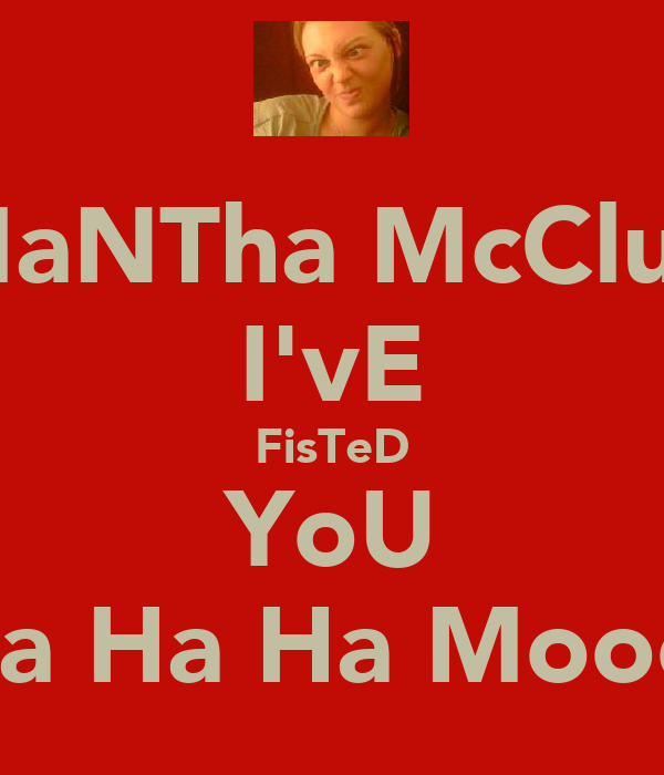 SaMaNTha McClusKy I'vE FisTeD YoU Ha Ha Ha Ha Moooooo