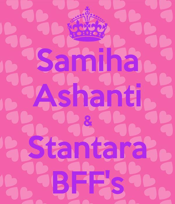 Samiha Ashanti & Stantara BFF's