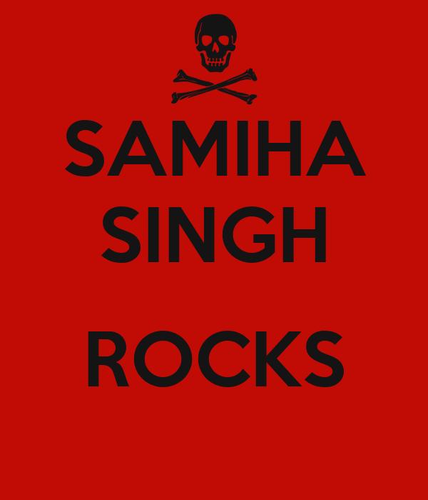 SAMIHA SINGH  ROCKS