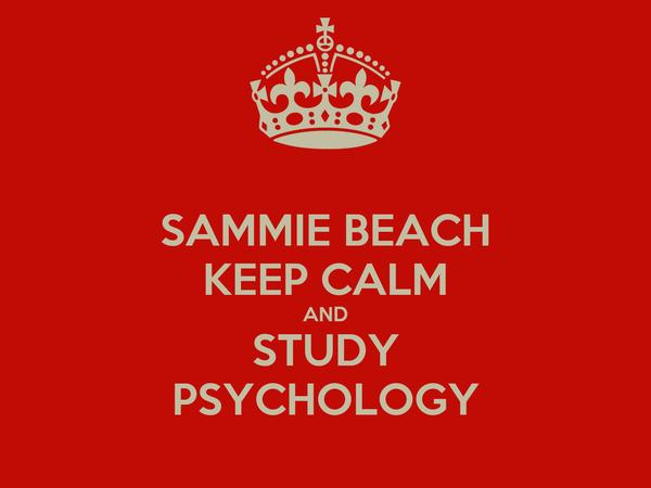 SAMMIE BEACH KEEP CALM AND STUDY PSYCHOLOGY
