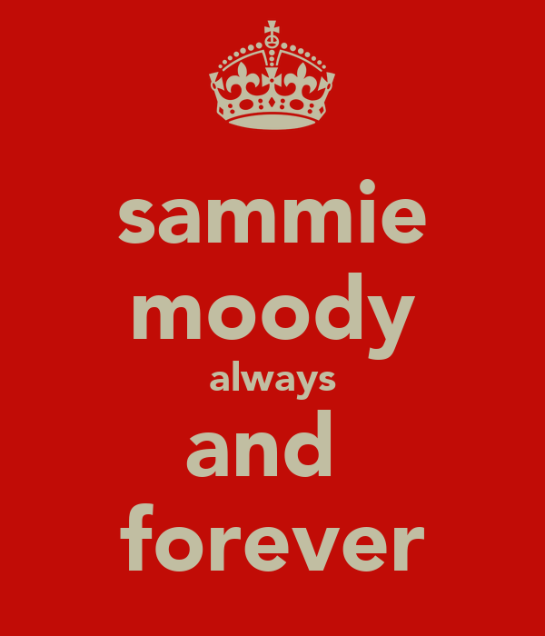 sammie moody always and  forever