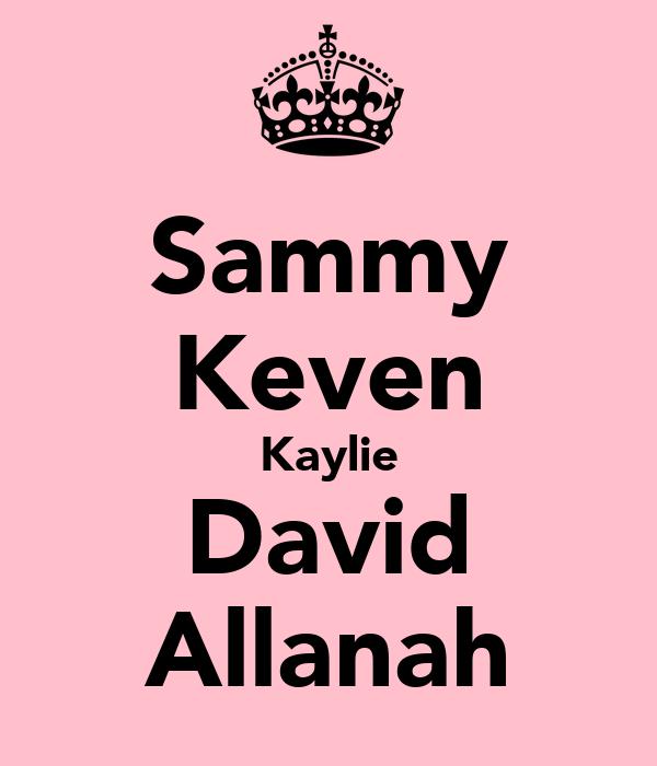 Sammy Keven Kaylie David Allanah