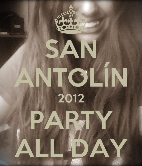 SAN ANTOLÍN 2012 PARTY ALL DAY