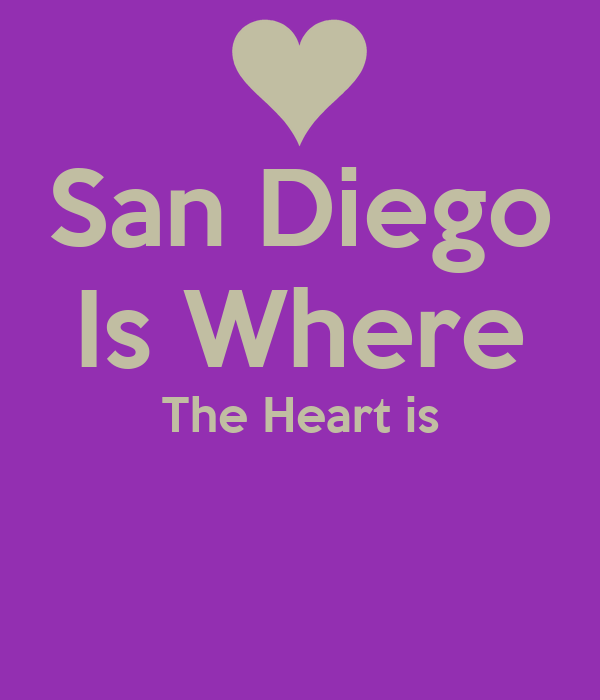 San Diego Is Where The Heart is
