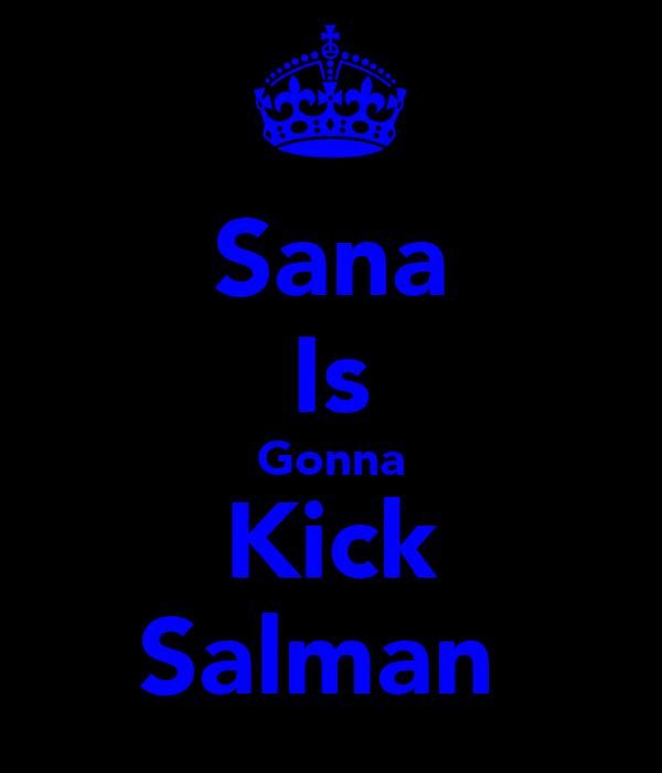 Sana Is Gonna Kick Salman