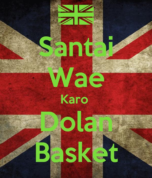 Santai Wae Karo  Dolan Basket