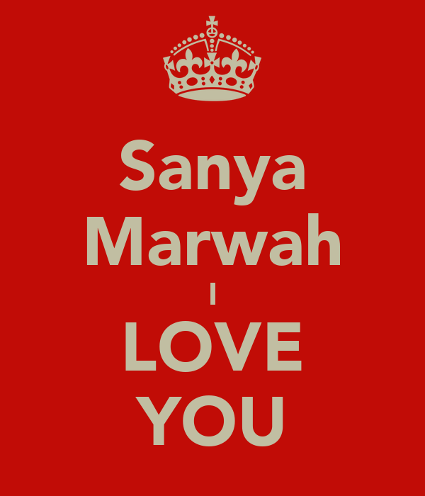 Sanya Marwah I LOVE YOU