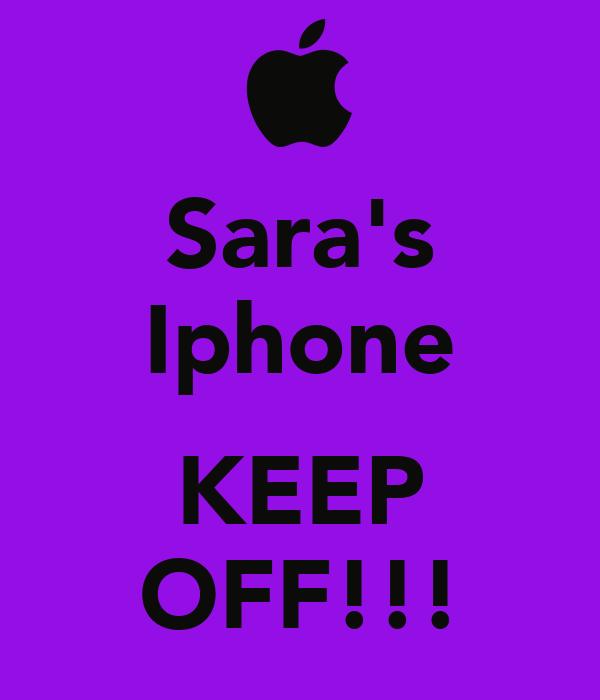 Sara's Iphone  KEEP OFF!!!