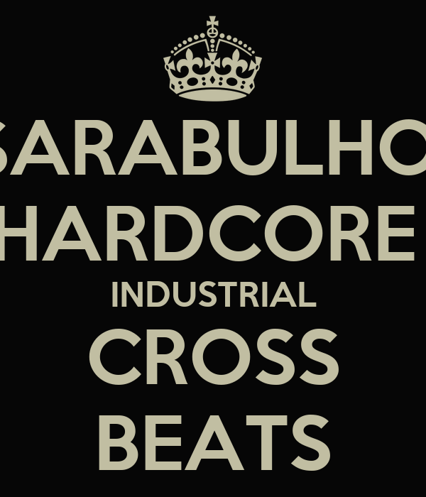 SARABULHO  HARDCORE  INDUSTRIAL CROSS BEATS