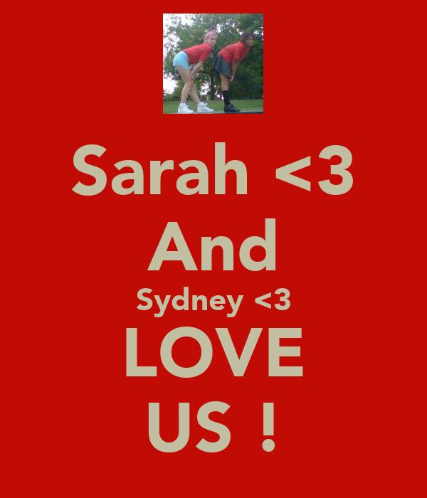 Sarah <3 And Sydney <3 LOVE US !