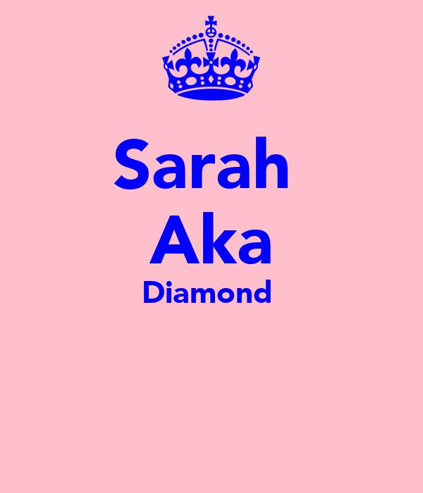 Sarah  Aka Diamond