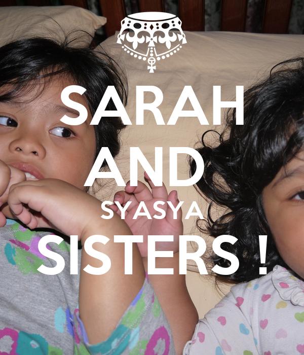 SARAH AND  SYASYA SISTERS !