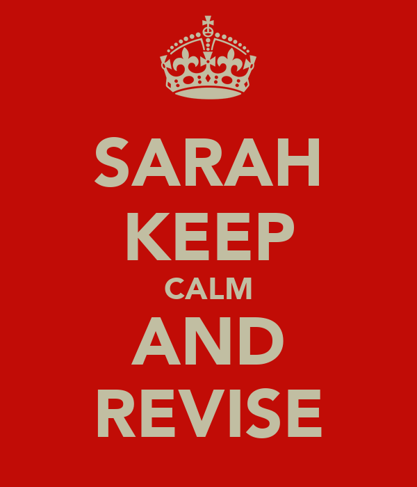 SARAH KEEP CALM AND REVISE