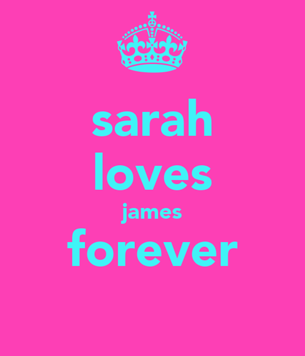 sarah loves james forever