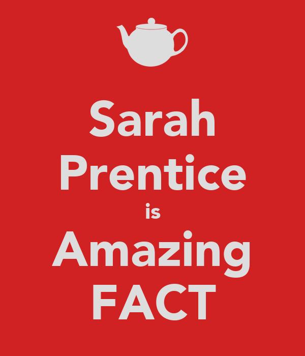 Sarah Prentice is Amazing FACT