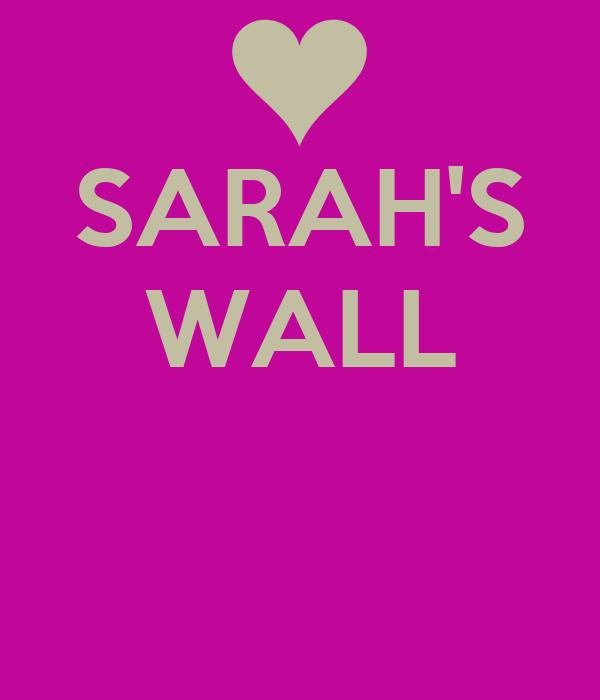 SARAH'S WALL