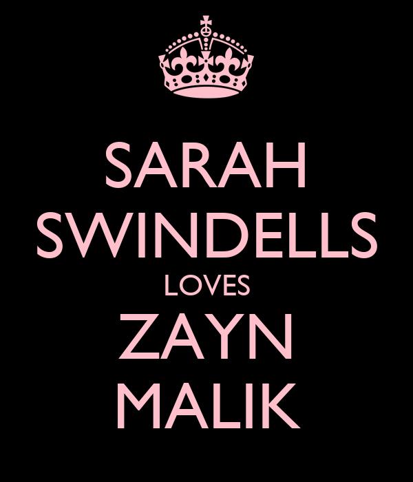 SARAH SWINDELLS LOVES ZAYN MALIK
