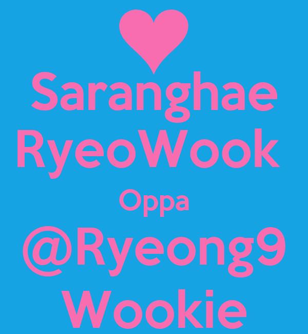 Saranghae RyeoWook  Oppa @Ryeong9 Wookie