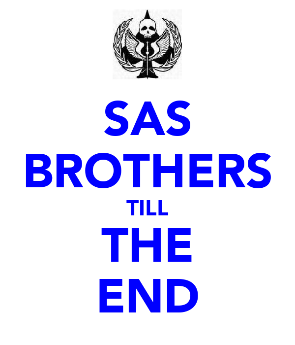 SAS BROTHERS TILL THE END