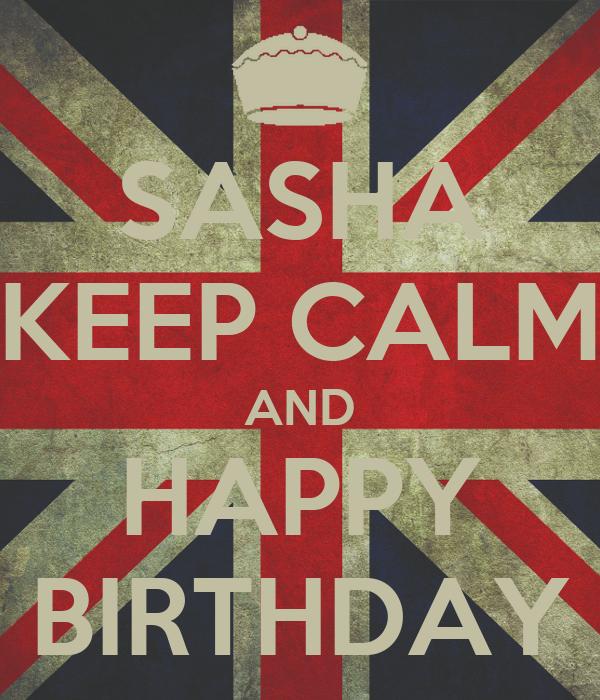 SASHA KEEP CALM AND HAPPY BIRTHDAY