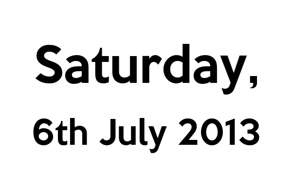 Saturday, 6th July 2013