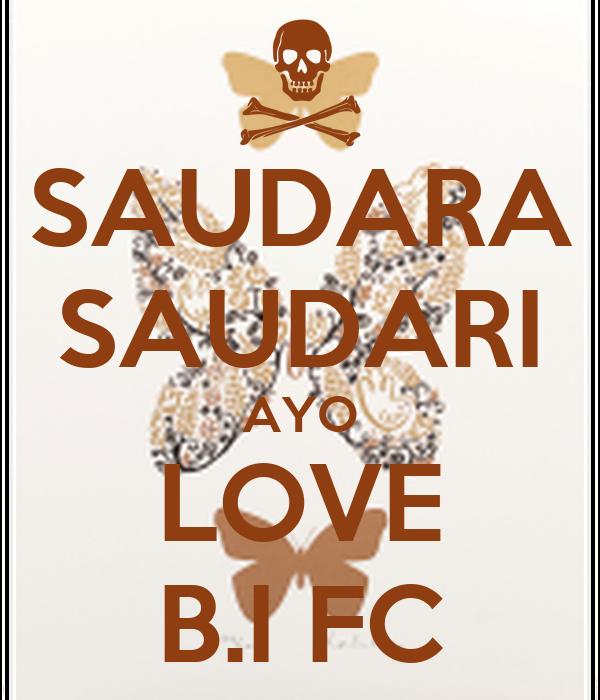 SAUDARA SAUDARI AYO LOVE B.I FC