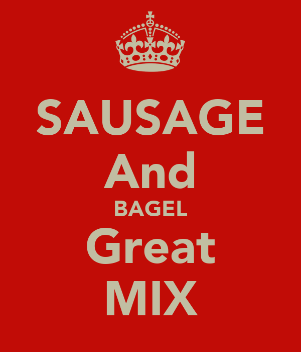 SAUSAGE And BAGEL Great MIX