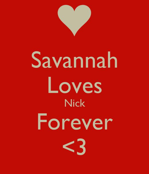 Savannah Loves Nick Forever <3