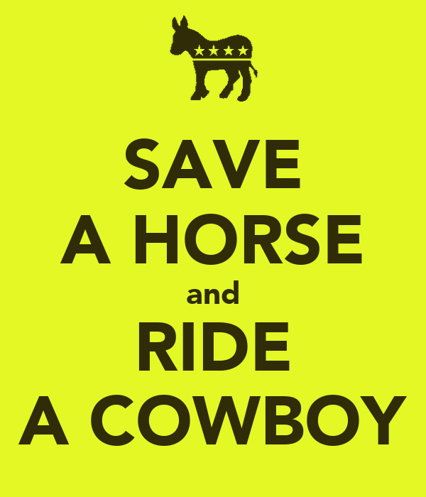 SAVE A HORSE and RIDE A COWBOY